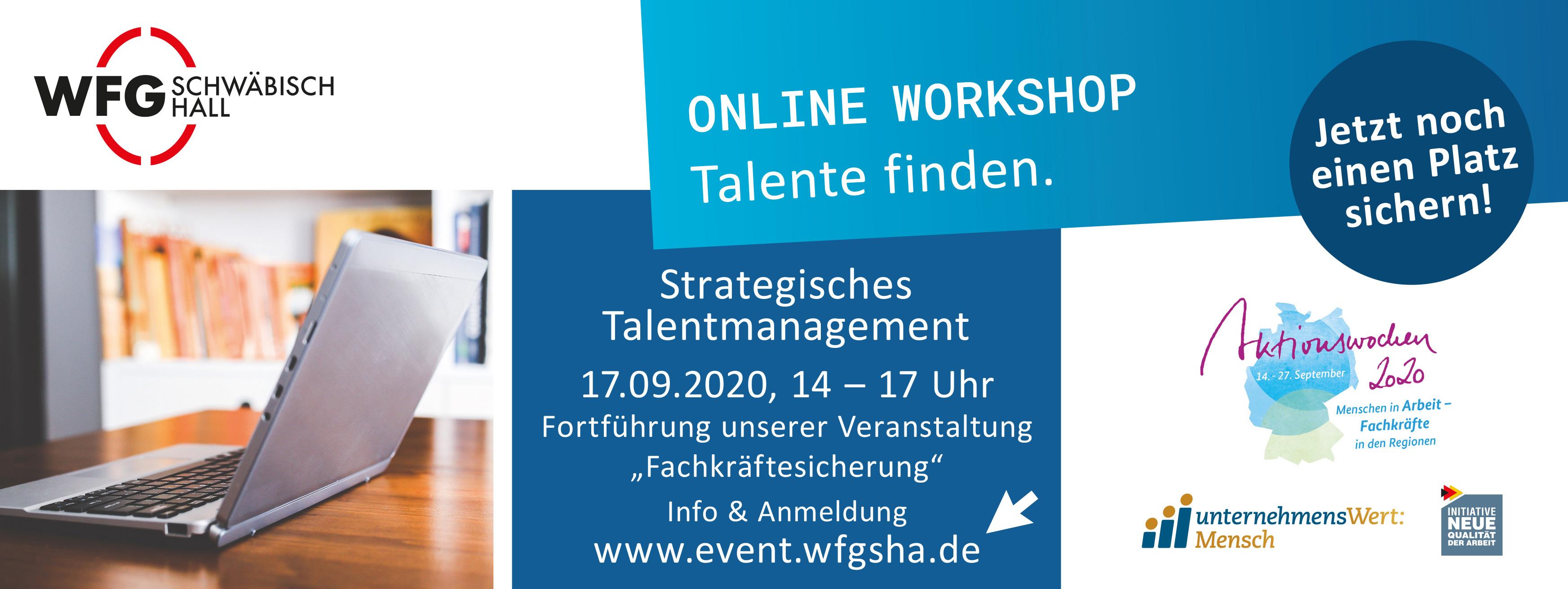 """Das Bild zeigt das WFG-Logo, ein Laptop-Bild, auf der rechten Seite die Logos der Aktionswoche zur Fachkr�ftesicherung 2020, von unternehmenWert:Mensch und INQA, sowie den Text """"Strategisches Talentmanagement, 17.09.2020, 14-17 Uhr, Fortf�hrung unserer Veranstaltung """"Fachkr�ftesicherung"""" Info und Anmeldung www.event.wfgsha.de """""""
